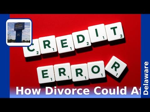All You Need To Know About-Consumer Credit Repair-Delaware-Credit Responsibility After Divorce