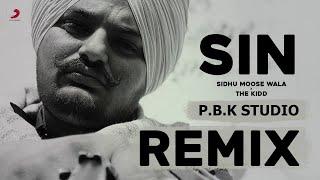 Sin Remix | Sidhu Moose Wala | The Kidd | ft. P.B.K Studio
