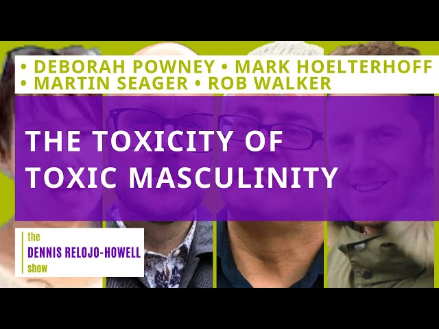 The Toxicity of Toxic Masculinity