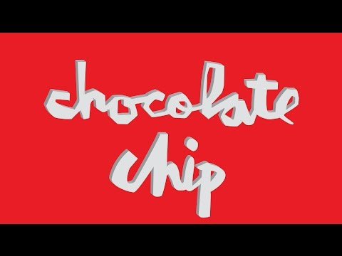 """Chocolate Chip"" - Chocolate Skateboards Remix"