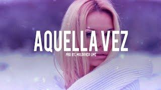 Aquella Vez - Pista de Reggaeton Beat 2019 #23 | Prod.By Melodico LMC - VENDIDA
