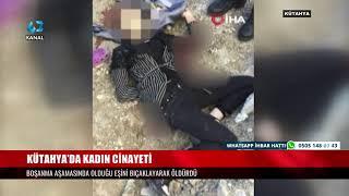 Kütahya da kadın cinayeti