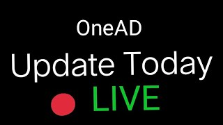 🔵OneAD App Today Update news. New Update in Onead. OneAD application in live big earn