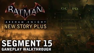 Batman - Arkham Knight - New Story Plus: Segment 15 (PS4)