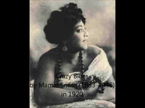 Crazy Blues  Mamie Smith 1920