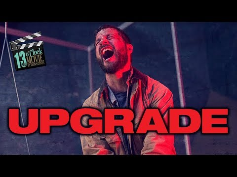 13 O'Clock Movie Retrospective: Upgrade