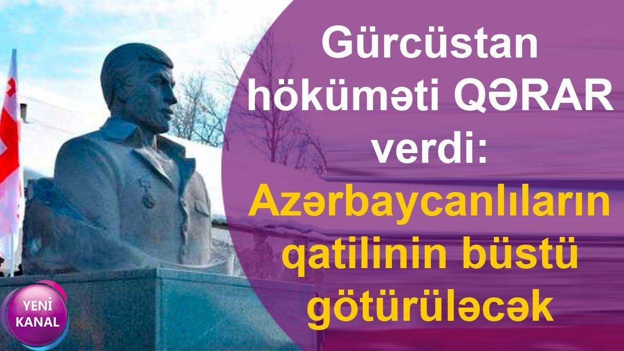 Gürcüstan höküməti QƏRAR verdi: Azərbaycanlıların qatilinin büstü götürüləcək