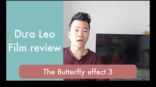 The Butterfly Effect 3 - [Dưa Leo Film review]