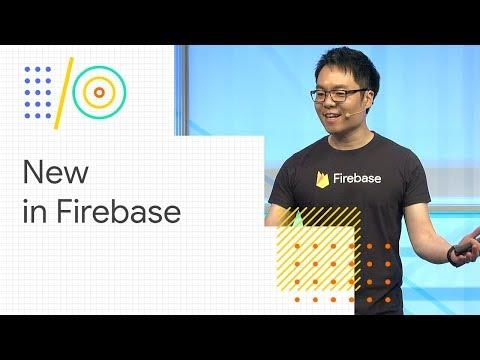 What's new in Firebase (Google I/O '18)