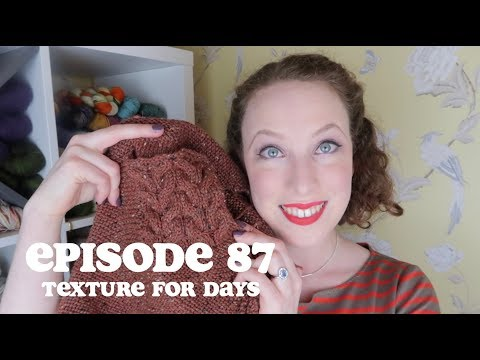 Episode 87 | Texture For Days
