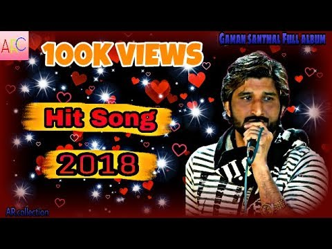 Gaman santhal|||2018 HIT SONG COLLECTION|||👉ARc👈
