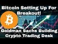 Crypto News  Biticoin Setting Up For Break Out! Goldman Sachs Builds Crypto Trading Desk