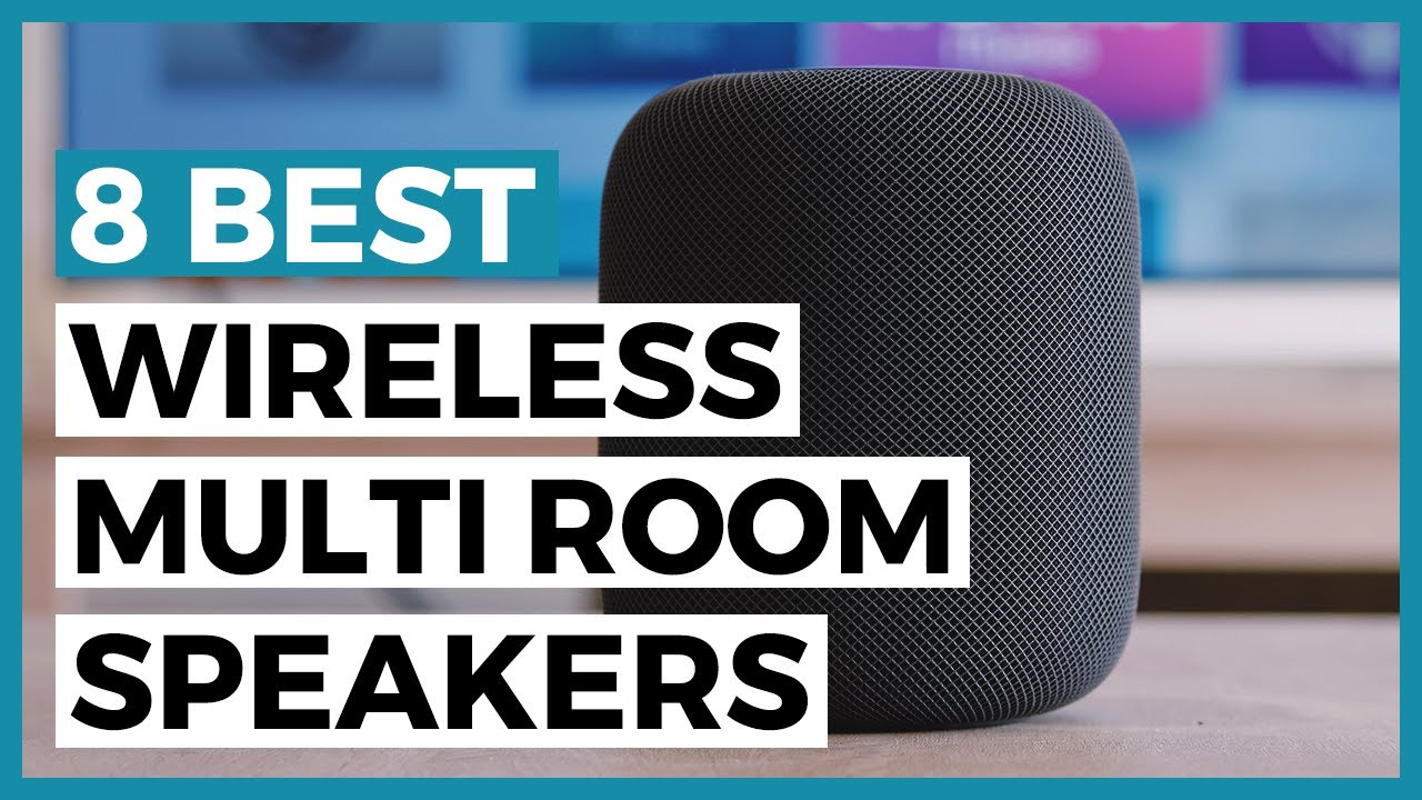 Best Wireless Multi Room Speakers In 2020 How To Choose Speakers For A Multi Room Sound Setup Youtube