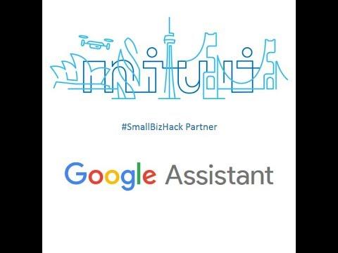 Intuit Developer Friday Morning Hangout – #SmallBizHack Partner Google Assistant