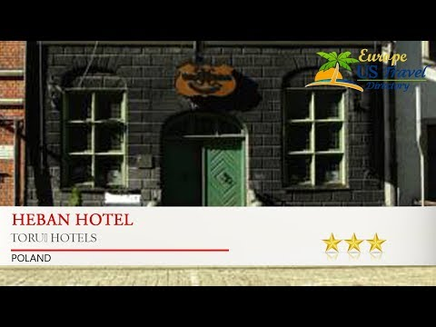 Heban Hotel - Toruń Hotels, Poland