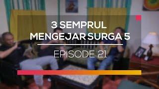 3 Semprul Mengejar Surga 5 - Episode 21