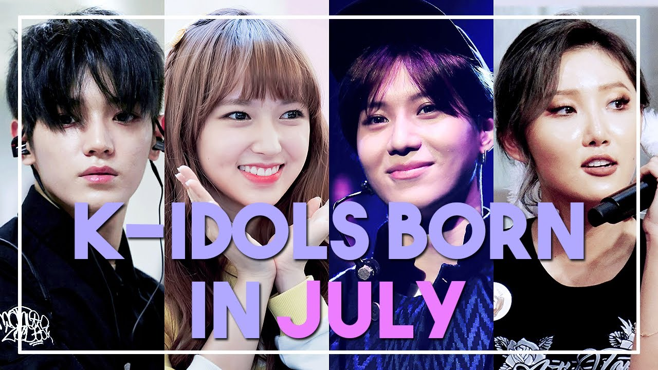 K Idols Born In July Youtube