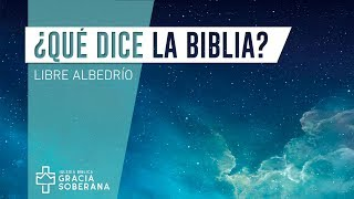 ¿Qué dice la Biblia? - Libre Albedrío YouTube Videos
