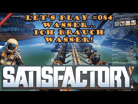 Satisfactory Let's Play 084 - Deutsch - Wasser... Ich brauch Wasser!