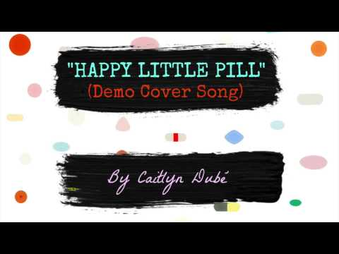 """""""Happy Little Pill Demo"""" (Troye Sivan Cover) by Caitlyn Dubé"""