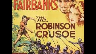 Mr. Robinson Crusoe (1932) Adventure Comedy starring Douglas Fairbanks Sr. and Maria Alba