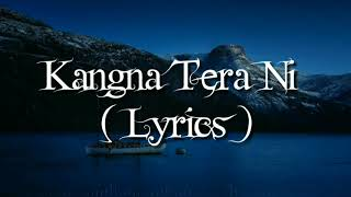 Kangna Tera Ni Song Lyrics | Long Mare Lashkare Song Lyrics