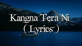 Kangna Tera Ni Song Lyrics | Long Mare Lashkare Song Lyrics
