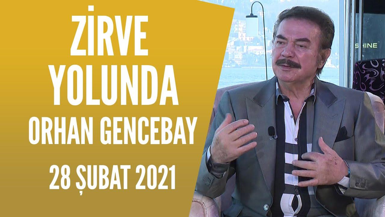 Zirve Yolunda 28 Şubat 2021/Orhan Gencebay - YouTube