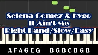 Selena Gomez & Kygo - It Ain't Me Easy Piano Tutorial - Right Hand - Slow - How To Play