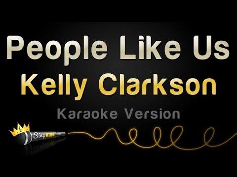 Kelly Clarkson - People Like Us (Karaoke Version)