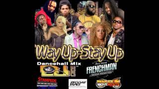 DJ DICE - WAY UP-STAY UP DANCEHALL MIX NOV 2014