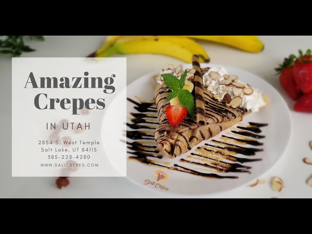Salt Lake City's Must Try Crepes Restaurant and Catering | Dali Crepes