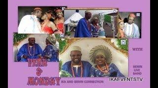 VERA & MONDAY  (IKA & BENIN CONNECTS)(IETV)