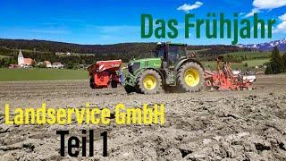 Landservice KG TEIL 1: Das Frühjahr - Maissaat und 1.Schnitt