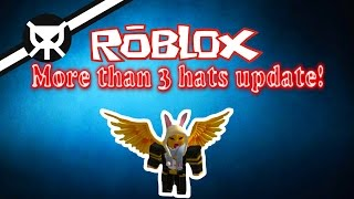 More than 3 hats update! ▼ Roblox ▼ 2016