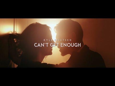 Kyle Deutsch - Can't Get Enough
