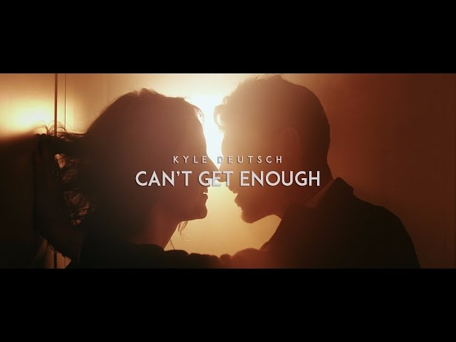 Kyle Deutsch - Can't Get Enough