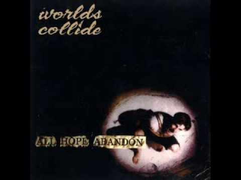 WORLDS COLLIDE - All Hope Abandon 1993 [FULL ALBUM]
