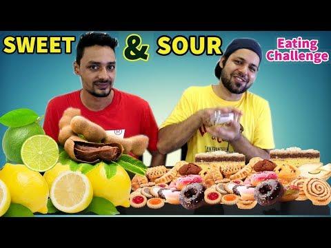 SWEET Vs SOUR EATING CHALLENGE | Sweet & Sour Challenge | मीठा vs खट्टा चॅलेंज | EATING SHOW