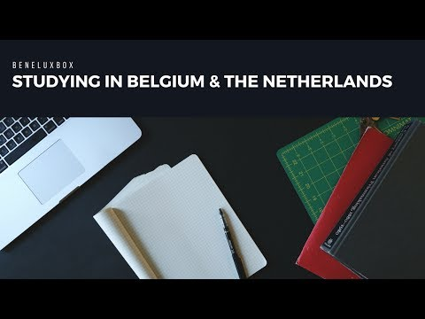 Studying in Belgium & The Netherlands
