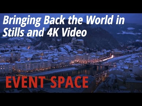 Bringing Back The World in Stills and 4K Video