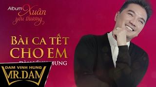 Bài Ca Tết Cho Em | Đàm Vĩnh Hưng | Lyrics Video