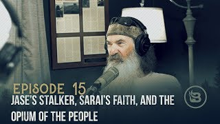 Jase's Stalker, Sarai's Faith, and the Opium of the People | Ep 15