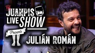 The Juanpis Live Show - Entrevista a Julián Román