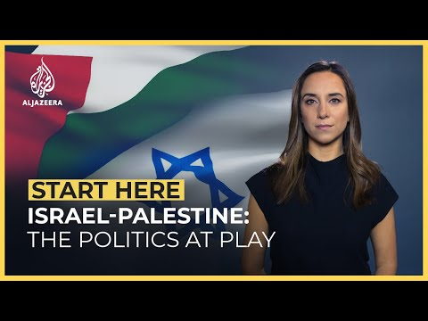 Israel-Palestine: The Politics at Play   Start Here