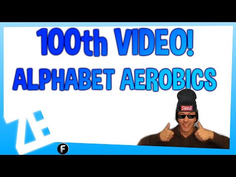 » 100th VIDEO! ALPHABET AEROBICS ATTEMPT «