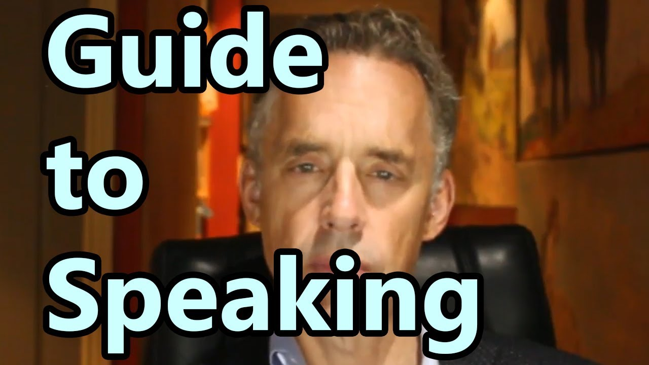 Jordan Peterson's Guide to Speaking