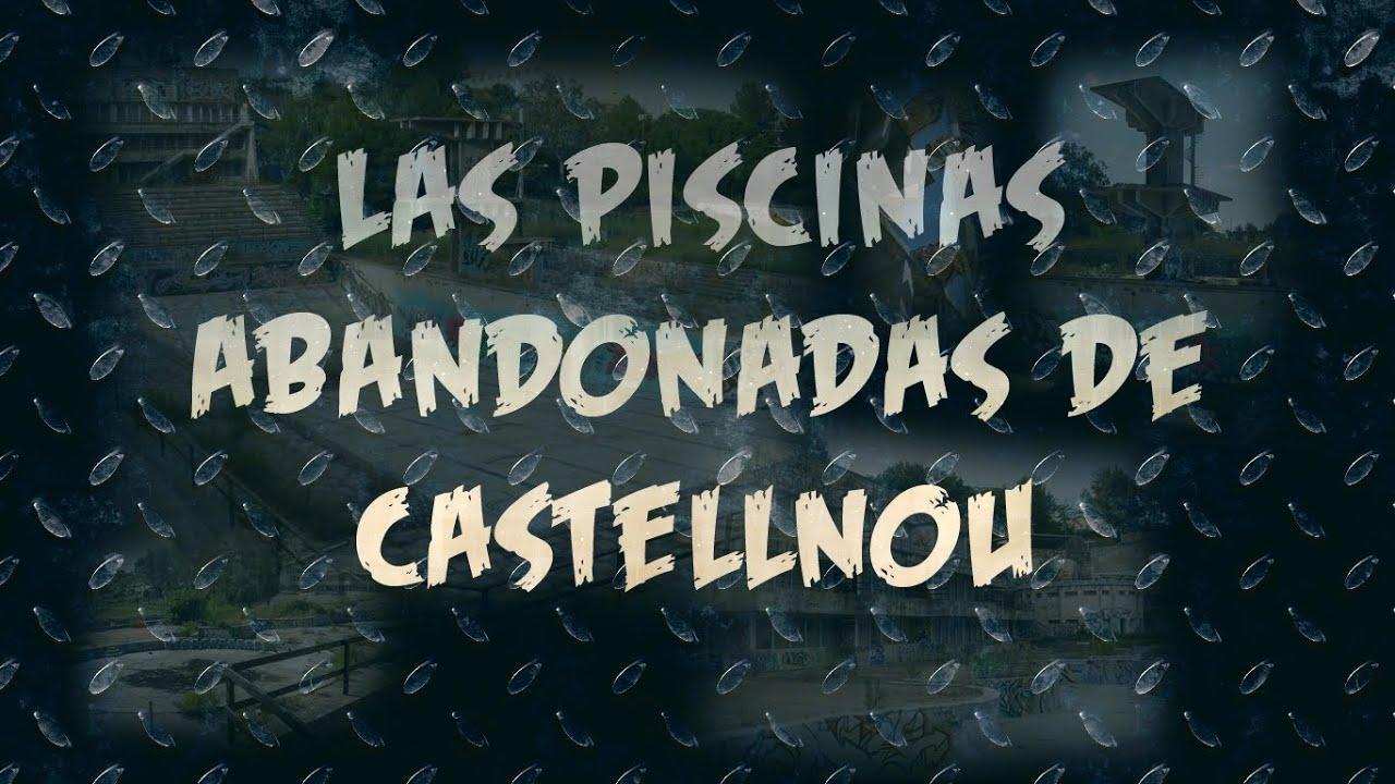 Las piscinas abandonadas de castellnou barcelona viyoutube for Piscina abandonada rubi