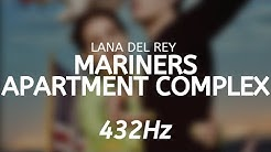 Lana Del Rey - Mariners Apartment Complex (432Hz)