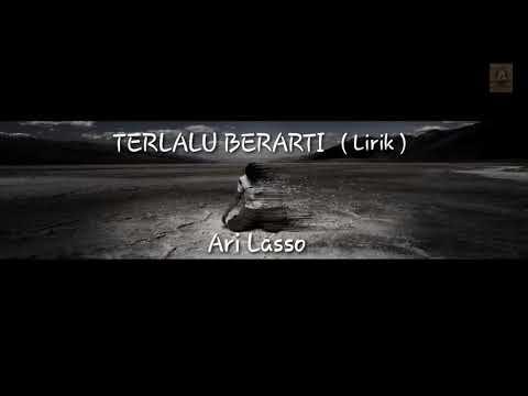 Single terbaru Ari lasso - TERLALU BERARTI